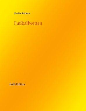 Fußballwetten von Balthasar,  Melchior