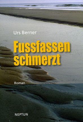 Fussfassen schmerzt von Berner,  Urs