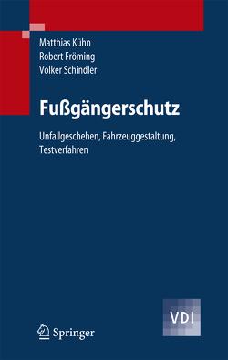 Fußgängerschutz von Fröming,  Robert, Kühn,  Matthias, Schindler,  Volker