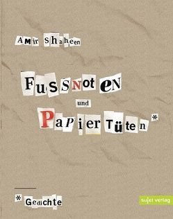 Fußnoten und Papiertüten von Shaheen,  Amir