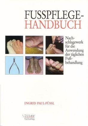Fusspflege Handbuch von Itter,  Alexander, Krause,  Ingrid, Paul-Füssl,  Ingrid