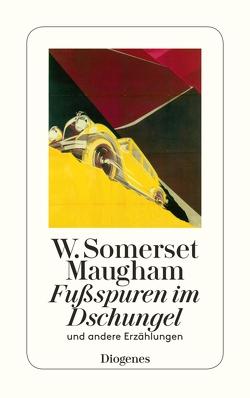 Fußspuren im Dschungel von Maugham,  W. Somerset, Schoenfeld,  Eva, Teichmann,  Wulf, Wagenseil,  Kurt, Zoff,  Mimi