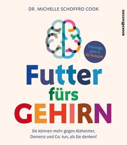 Futter fürs Gehirn von Cook,  Michelle Schoffro, Reuter,  Marion