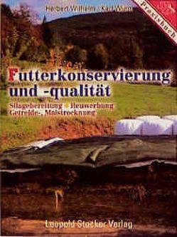 Futterkonservierung und -qualität von Wilhelm,  Herbert, Wurm,  Karl