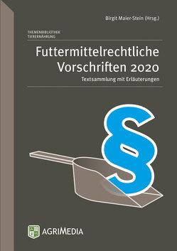 Futtermittelrechtliche Vorschriften von Maier-Stein,  Birgit