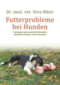 Futterprobleme bei Hunden von Biber,  Vera