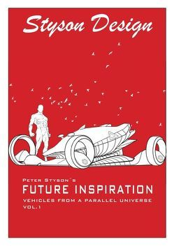 Future Inspiration, Vehicles from a parallel universe / Future Inspiration von Styson,  Peter