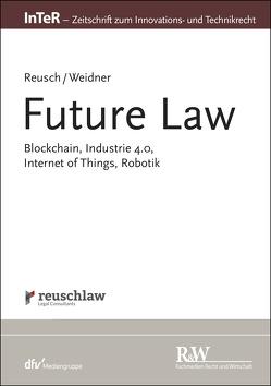 Future Law von Reusch,  Philipp, Weidner,  Niklas M.