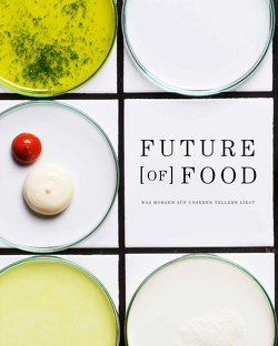 Future [of] Food. von Staudacher,  Andrea