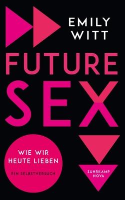 Future Sex von Meyer,  Hannes, Witt,  Emily
