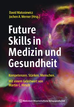 Future Skills in Medizin und Gesundheit von Matusiewicz ,  David, Werner,  Jochen A.