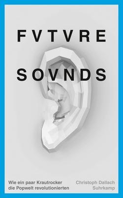 Future Sounds von Dallach,  Christoph