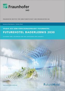 FutureHotel Baderlebnis 2030. von Borkmann,  Vanessa, Rief,  Stefan