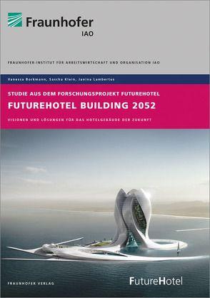 FutureHotel Building 2052. von Borkmann,  Vanessa, Klein,  Sascha, Lambertus,  Janina