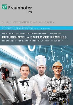 FutureHotel – Employee Profiles. von Bauer,  Wilheim, Borkmann,  Vanessa, Brecheisen,  Markus, Junge,  Dörte, Strunck,  Stefan