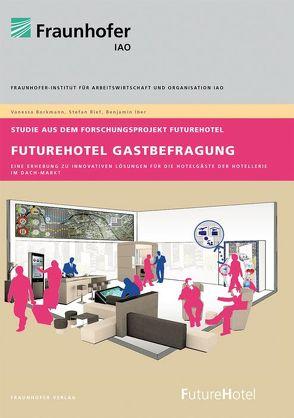 FutureHotel Gastbefragung. von Borkmann,  Vanessa, Iber,  Benjamin, Rief,  Stefan