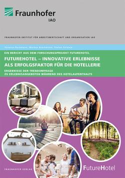 FutureHotel – Innovative Erlebnisse als Erfolgsfaktor für die Hotellerie. von Borkmann,  Vanessa, Brecheisen,  Markus, Strunck,  Stefan