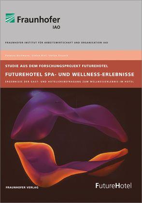 FutureHotel Spa- und Wellness-Erlebnisse. von Borkmann,  Vanessa, Rief,  Stefan, Strunck,  Stefan