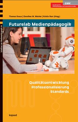 Futurelab Medienpädagogik von Knaus,  Thomas, Meister,  Dorothee, Narr,  Kristin