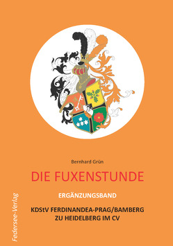 Fuxenstunde – Ergänzungsband von Grün,  Bernhard