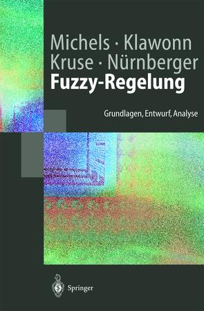Fuzzy-Regelung von Klawonn,  Frank, Kruse,  Rudolf, Michels,  Kai, Nürnberger,  Andreas
