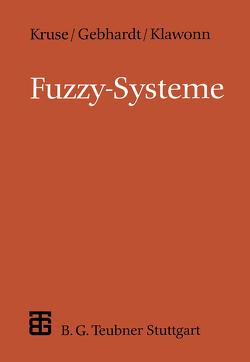 Fuzzy-Systeme von Gebhardt,  Jörg, Klawonn,  Frank, Kruse,  Rudolf