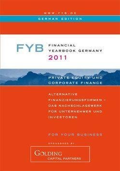 FYB 2011 Financial YearBook Germany (deutsche Ausgabe) Private Equity & Corporate Finance von Anderer,  Tatjana, Brüderle,  Rainer, Golding, Golding,  Jeremy