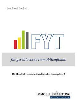 FYT für geschlossene Immobilienfonds von Becker,  Jan Paul