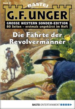 G. F. Unger Sonder-Edition 47 – Western von Unger,  G. F.