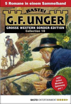 G. F. Unger Sonder-Edition Collection 10 – Western-Sammelband von Unger,  G. F.