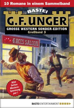 G. F. Unger Sonder-Edition Großband 3 – Western-Sammelband von Unger,  G. F.