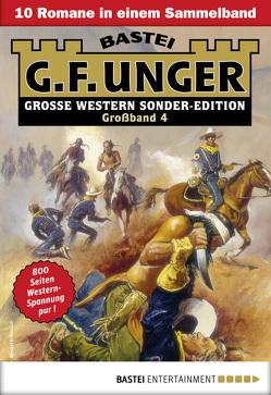 G. F. Unger Sonder-Edition Großband 4 – Western-Sammelband von Unger,  G. F.