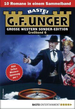 G. F. Unger Sonder-Edition Großband 6 – Western-Sammelband von Unger,  G. F.