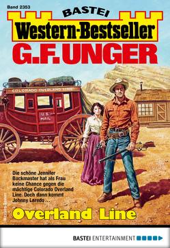 G. F. Unger Western-Bestseller 2353 – Western von Unger,  G. F.