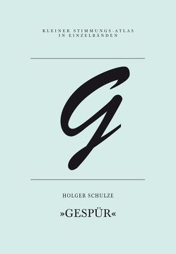 G – Gespür von Bandel,  Jan-Frederik, Schulze,  Holger, Sdun,  Nora, Steinegger,  Christoph