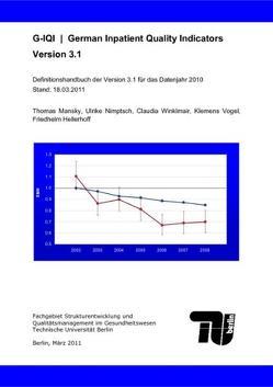 G-IQI | German Inpatient Quality Indicators Version 3.1. HELIOS Qualitätsindikatoren. IQM Qualitätsindikatoren von Hellerhoff,  Friedhelm, Mansky,  Thomas, Nimptsch,  Ulrike, Vogel,  Klemens, Winklmair,  Claudia