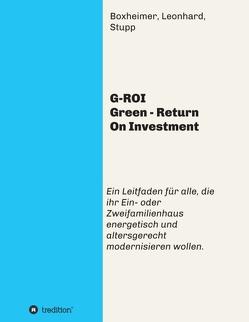 G-ROI Green – Return On Investment von Boxheimer,  Leonhard. Stupp,  Autorengemeinschaft