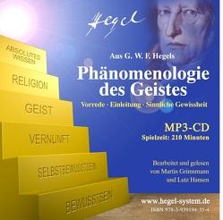G.W.F. Hegel: Phänomenologie des Geistes: Vorrede, Einleitung u. 1. Kap. (Hörbuch; 210 Min.;1 MP3-CD) von Grimsmann,  Martin, Hansen,  Lutz