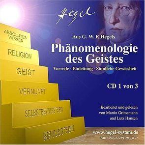 G.W.F. Hegel – Phänomenologie des Geistes: Vorrede – Einleitung – Sinnliche Gewissheit (Hörbuch, 3 Audio-CDs) von Grimsmann,  Martin, Hansen,  Lutz