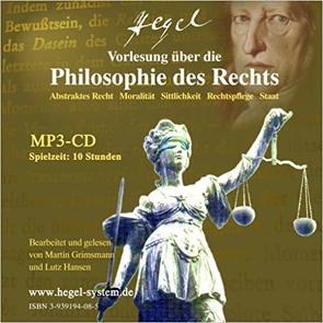 G.W.F. Hegel: Vorlesung über die Philosophie des Rechts vo 1819/20; Hörbuch, 10 Std, 1 MP3-CD von Grimsmann,  Martin, Hansen,  Lutz