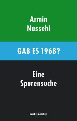 Gab es 1968? von Nassehi,  Armin