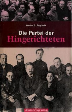 Gab es eine Alternative? / Die Partei der Hingerichteten von Georgi,  Hannelore, Rogowin,  Wadim S, Schubärth,  Harald