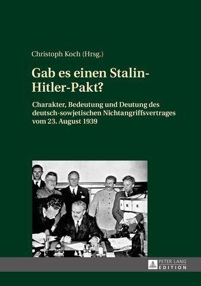 Gab es einen Stalin-Hitler-Pakt? von Koch,  Christoph
