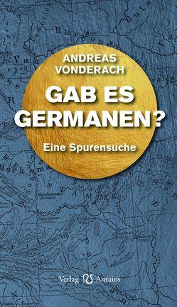 Gab es Germanen? von Vonderach,  Andreas