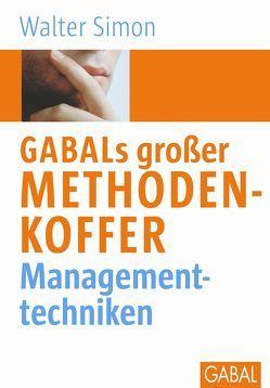 GABALs großer Methodenkoffer Managementtechniken von Simon,  Walter