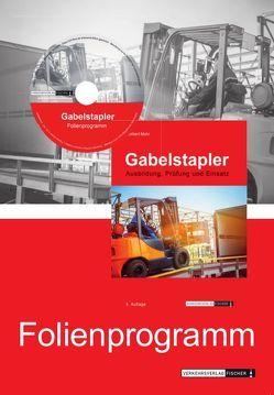 Gabelstapler – Ausbildung, Prüfung und Einsatz – Powerpoint Folienprogramm von Mohr,  Norbert