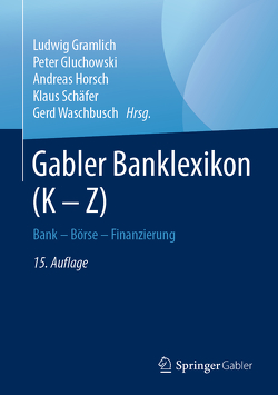 Gabler Banklexikon (K – Z) von Gluchowski,  Peter, Gramlich,  Ludwig, Horsch,  Andreas, Schaefer,  Klaus, Waschbusch,  Gerd
