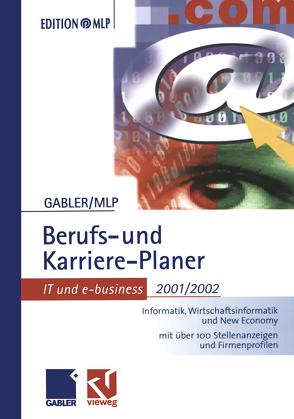 Gabler Berufs- und Karriere-Planer 2001/2002: IT und e-business von Abdelhamid,  Michaela, Buschmann,  Dirk, Kramer,  Regine, Reulein,  Dunja, Wettlaufer,  Ralf, Zwick,  Volker