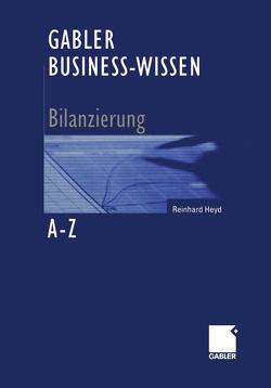 Gabler Business-Wissen A-Z Bilanzierung von Heyd,  Reinhard