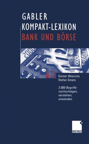 Gabler Kompakt-Lexikon Bank und Börse von Smets,  Stefan, Wierichs,  Guenter